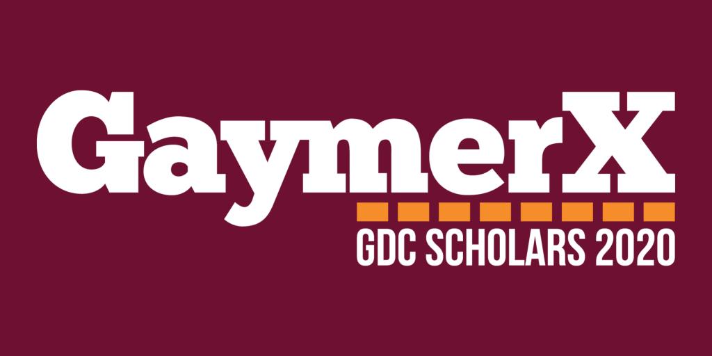 GaymerX GDC Scholars 2020